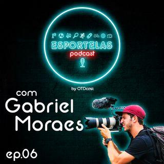 Esportelas #06 - Videomaker de Mountain Bike com Gabriel Moraes
