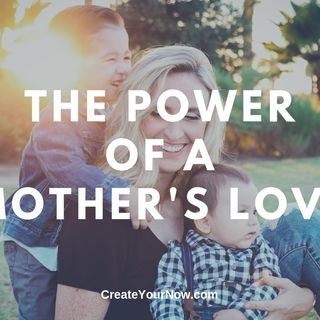 1583 The Power of a Mother's Love