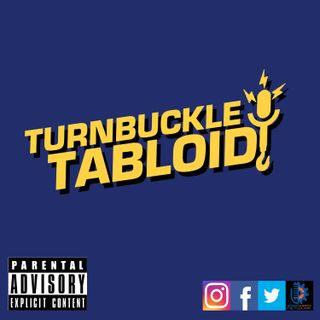Turnbuckle Tabloid-Episode 166 | My Fellow Wrestling Fans