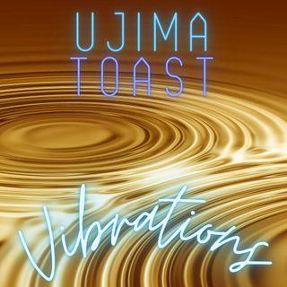 Ujima Toast - Vibration