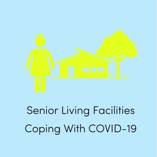 S8:E5 - Senior Living Facilities Coping with COVID-19 (Part 1)