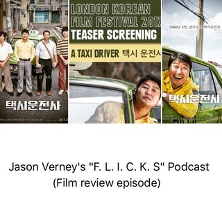 """F. L. I. C. K. S."" Ep 34: ""A TAXI DRIVER"" (""택시 운전사"") - Film Review & [more about] My Gwangju Experience"