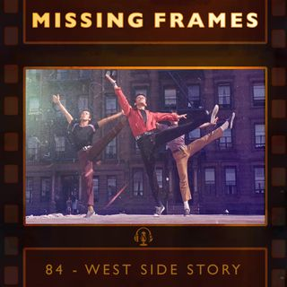 Episode 84 - West Side Story