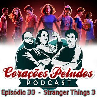 Corações Peludos 33 - Stranger Things 3