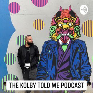 "The ""Kolby Told Me"" Podcast"
