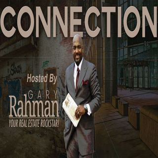 Connection Hosted by Gary Rahman