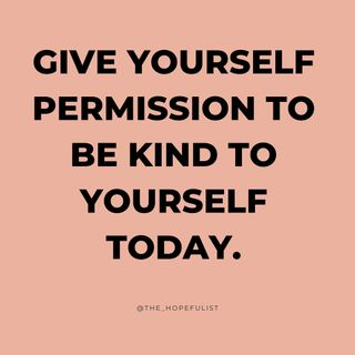 It's time to be kind to yourself! Ep. 477