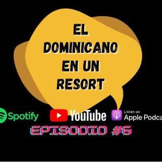 #6 Los Dominicanos en un resort