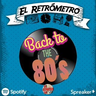 La Concha FM - El Retrómetro - Back To The 80's