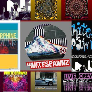 Episode 62 - Whitespawnz HIP-HOP FREESTYLE Show