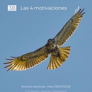 38 Las 4 motivaciones