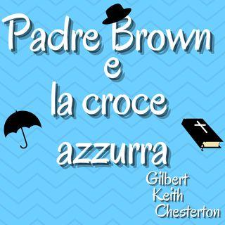 Padre Brown e la croce azzurra - Gilbert Keith Chesterton