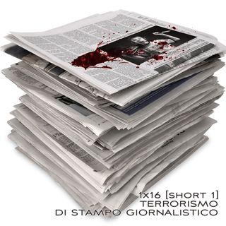 VL 1x16 Short 1: TERRORISMO DI STAMPO GIORNALISTICO