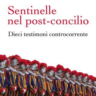 31 - Sentinelle nel post-concilio. Dieci testimoni controcorrente