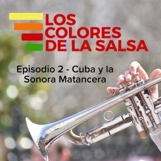 Episodio 2 - Cuba y La Sonora Matancera