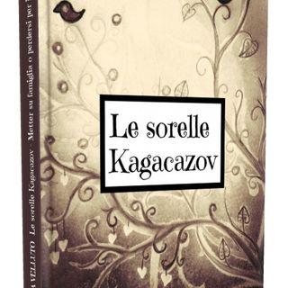 Letto per Voi :  Le Sorelle Kagacazov, metter su famiglia o perdersi nel mondo