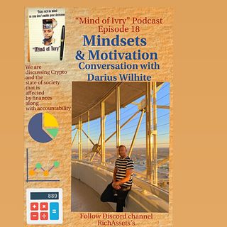 Episode 18: Mindsets and Motivation with Darius Wilhite