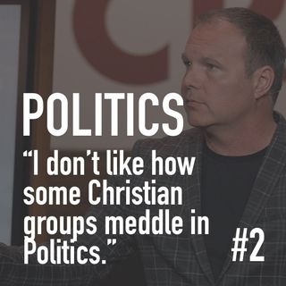 Christians Might Be Crazy #2 - Politics