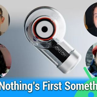 All About Android 515: Nothing's First Something