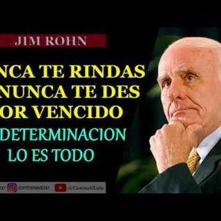 NUNCA DARSE POR VENCIDO  - JIM ROHN EN ESPAÑOL 2021 - TENER DETERMINACIÓN