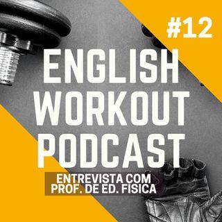 #12 Entrevista Com Profissional de Ed. Física