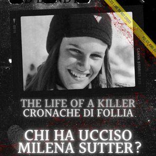 Chi ha ucciso Milena Sutter?
