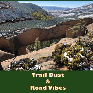 Episode 28 - Trail Dust and Road Vibes