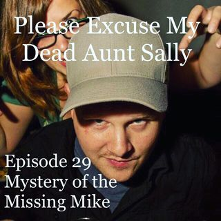 Episode 29 - Mystery of the Missing Mike