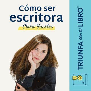 Cómo ser escritora con Clara Fuertes