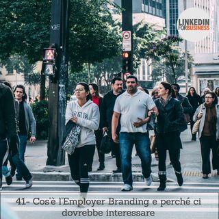41- Employer branding, cos'è e perché ci dovrebbe interessare