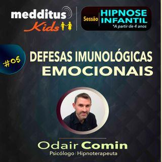 #05 Hipnose Infantil para desenvolver Defesas Imunológicas Emocionais | Dr. Odair Comin