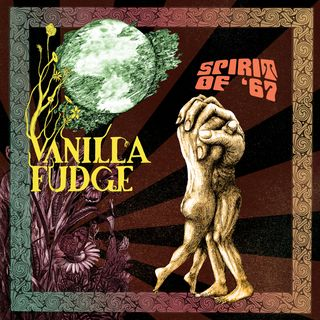 Vanilla Fudge Spirit Of 67