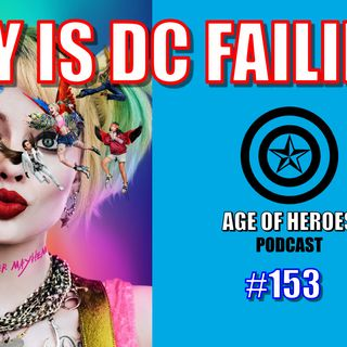 Why is DC Failing? | Episode #153
