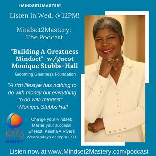 Building A Greatness Mindset with Monique Stubbs Hall