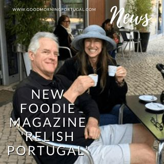 Good Morning Portugal! News: 'Relish Portugal' - New Foodie Magazine