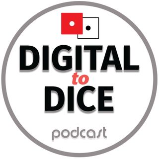 Digital to Dice podcast