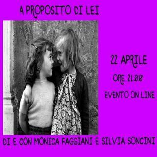 """Monica Faggiani presenta, nella rassegna Portiamo il teatro a casa tua, """"A proposito di lei"""", due donne ovvero un'anima allo specchio"""