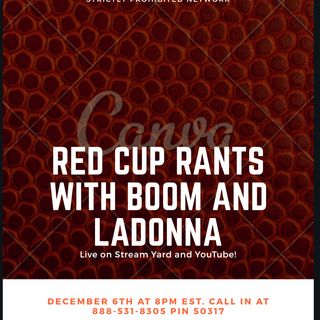 Red Cups Rants Special show