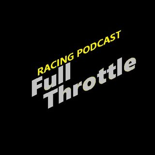 Racing Podcast Full Throttl 6.2.16