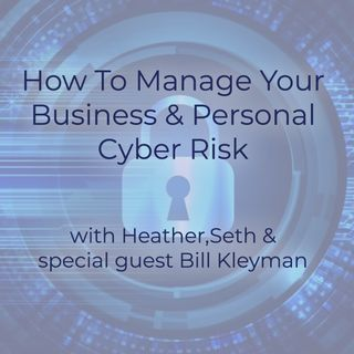 Manage your business & personal cyber risk: Keep your clients safe & protect your reputation