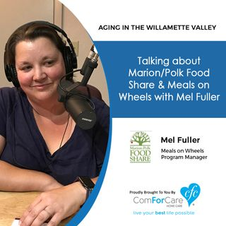 "9/26/17: Talking about Marion/Polk Food Share & Meals on Wheels with Mel Fuller. ""Aging In The Willamette Valley"" with John Hughes"
