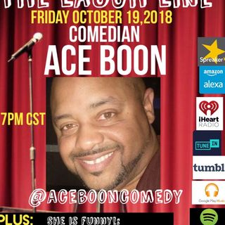 THE LAUGH LINE : SPECIAL GUEST COMEDIAN ACE BOON