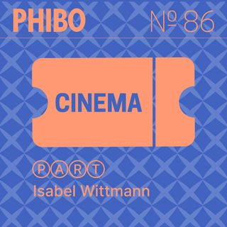 #86 - Cinema (Part. Isabel Wittmann)