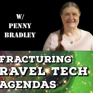 Mind Fracturing, Time Travel Tech, ET Agendas with Penny Bradley