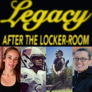 Legacy After the Locker-Room Promo with Ashley Young of Women's Tackle Football
