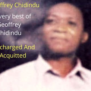 GEOFFREY CHIDINDU. Discharge And Acquitted