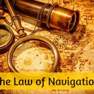 Law #4 Law of Navigation
