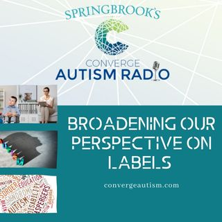 Broadening our Perspective on Labels with Autism Spectrum