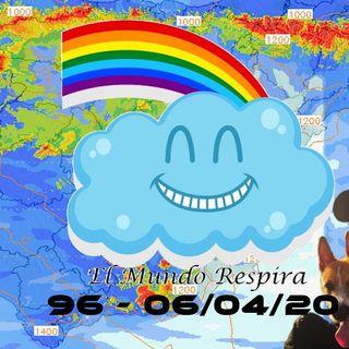 El mundo respira | EMR 96 (06/04/20)