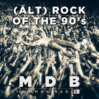 "MDB Summah Radio | Ep. 19 ""(Alt) Rock of the 90's"""